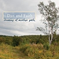 Dan and Faith, Dreaming of Another Path
