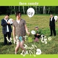 Face Candy, Waste Age Teen Land