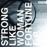 Strong Like Woman, Fortune EP
