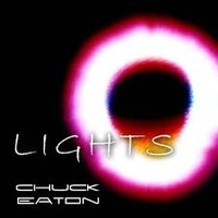 Chuck Eaton, Lights