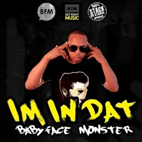 "NEW SINGLE BY BABYFACE MONSTER ""IM IN DAT"""