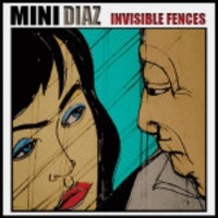 Mini Diaz, Invisible Fences