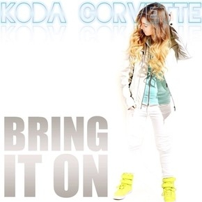 "KODA CORVETTE SINGLE ""BRING IT ON"""