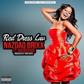 """NAZDAQ BRIXX NEW SINGLE """"RED DRESS LUV"""""""