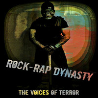 The Voices of Terror, Rock-Rap Dynasty
