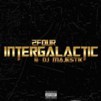 2Four & DJ Majestic, Intergalactic