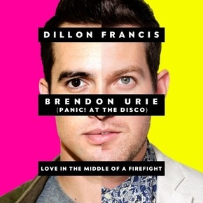 "DILLON FRANCIS ""LOVE IN THE MIDDLE OF A FIREFIGHT"" FEATURING BRENDON URIE"
