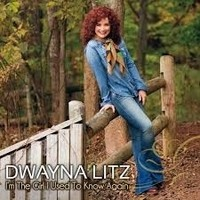 "Dwayna Litz, ""I'm the Girl I Used to Know Again"""