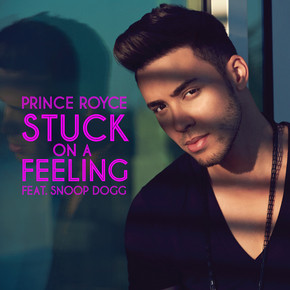 """PRINCE ROYCE'S DEBUT ENGLISH-LANGUAGE TRACK ENTITLED """"STUCK ON A FEELING FEATURING SNOOP DOGG"""""""