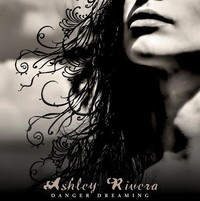 Ashley Rivera, Danger Dreaming