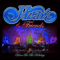 Heart, Heart and Friends – Home for the Holidays