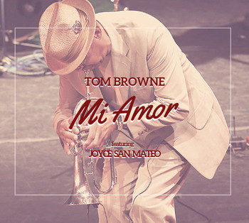 """355d6563ad7 Tom Browne delivers a perfectly lush piece of jazz pop on the soothing """"Mi  Amor Featuring Joyce San Mateo"""". Full of life, the trumpet playing has an  ..."""